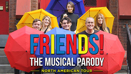 FRIENDS! – THE MUSICAL PARODY